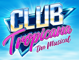 Club Tropicana - The 1980s Musical